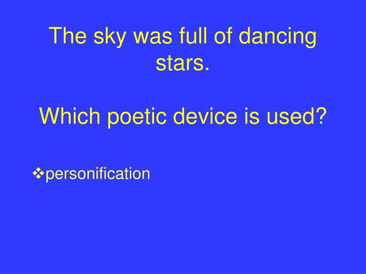 The sky was full of dancing stars.