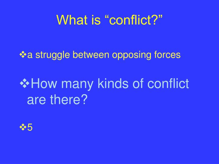 """What is """"conflict?"""""""