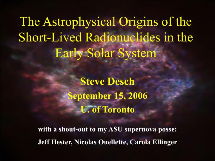 The astrophysical origins of the short lived radionuclides in the early solar system