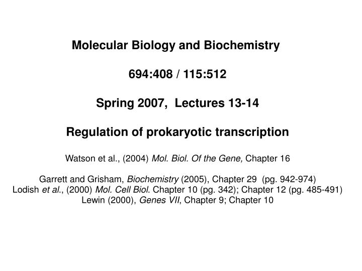 Molecular Biology and Biochemistry