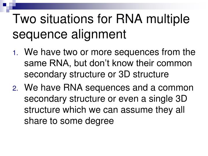 Two situations for RNA multiple sequence alignment