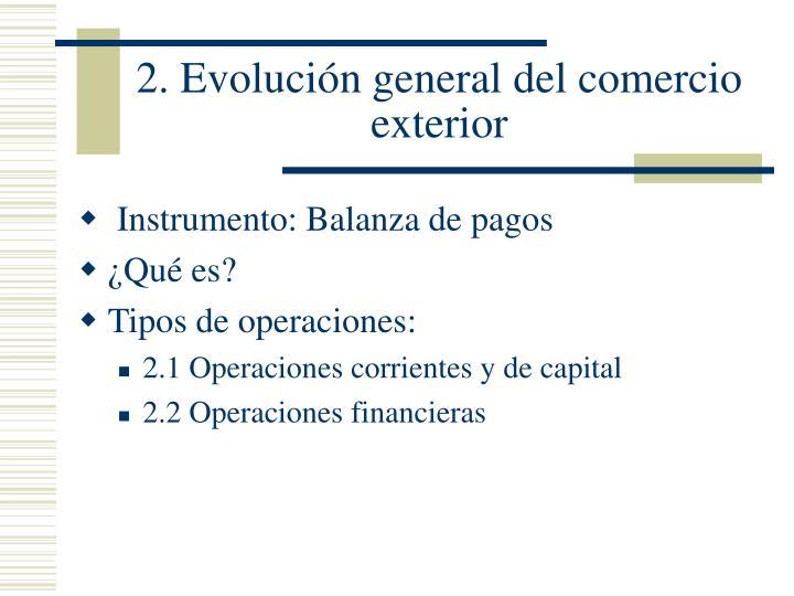 2. Evolución general del comercio exterior