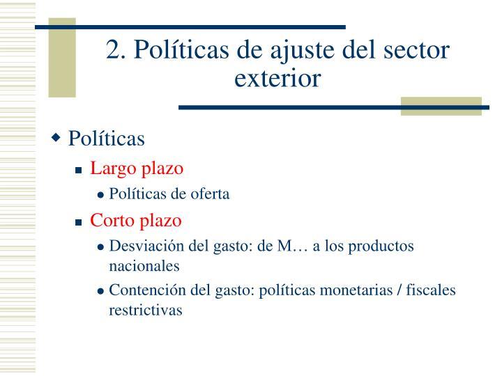 2. Políticas de ajuste del sector exterior