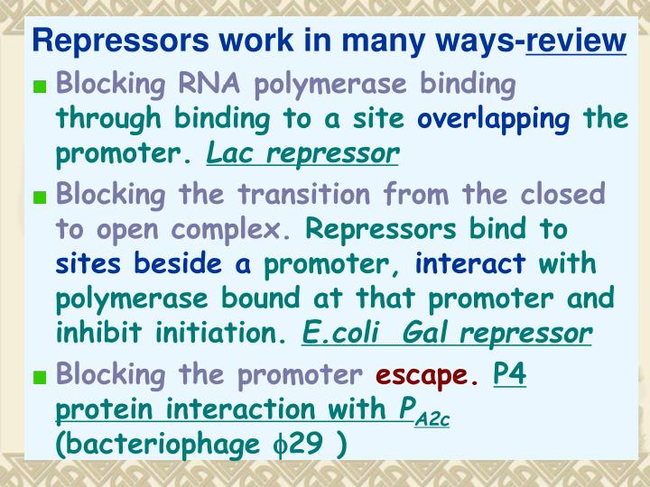 Repressors work in many ways-