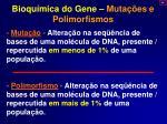 bioqu mica do gene muta es e polimorfismos