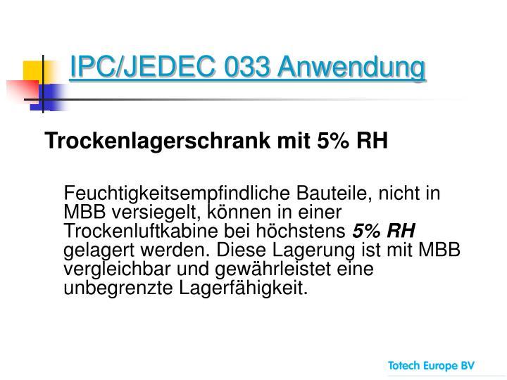 IPC/JEDEC 033 Anwendung