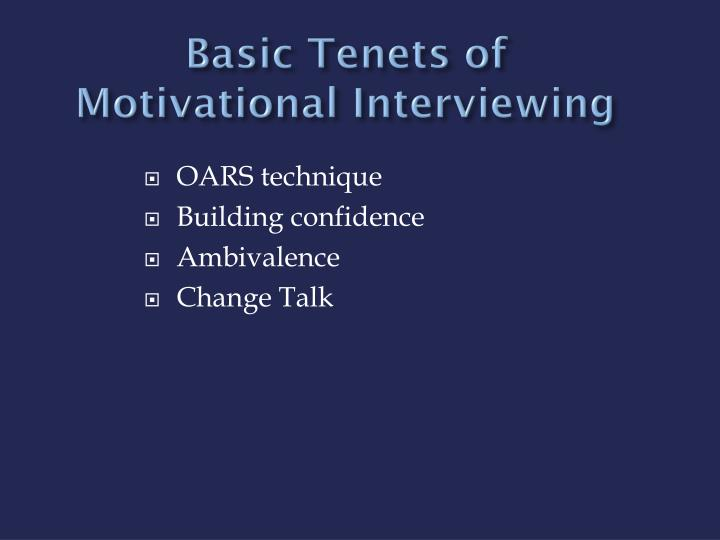 Basic Tenets of Motivational Interviewing