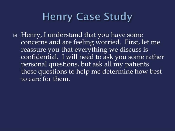 Henry Case Study