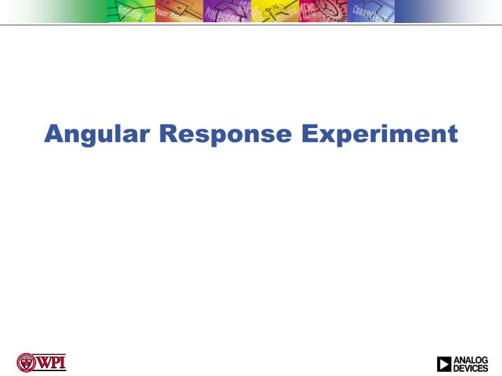 Angular Response Experiment