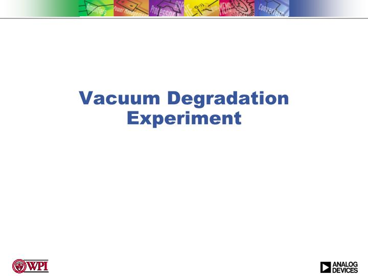 Vacuum Degradation Experiment