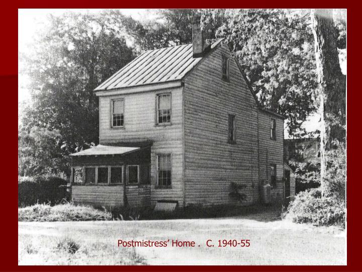 Postmistress' Home .  C. 1940-55