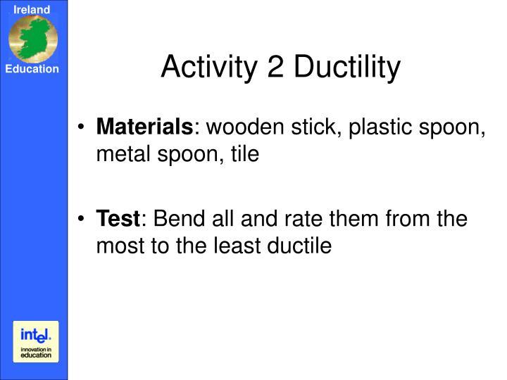 Activity 2 Ductility