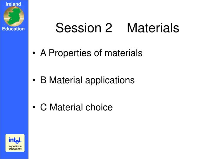 Session 2    Materials