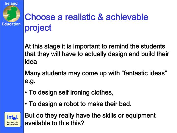 Choose a realistic & achievable project