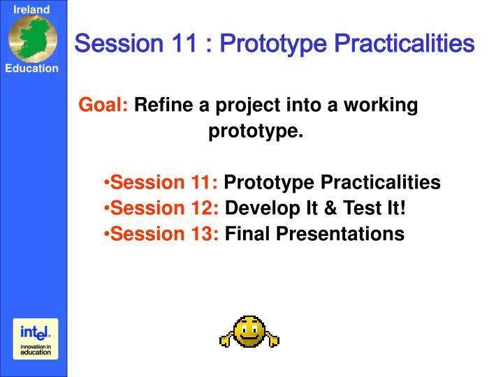 Session 11 : Prototype Practicalities