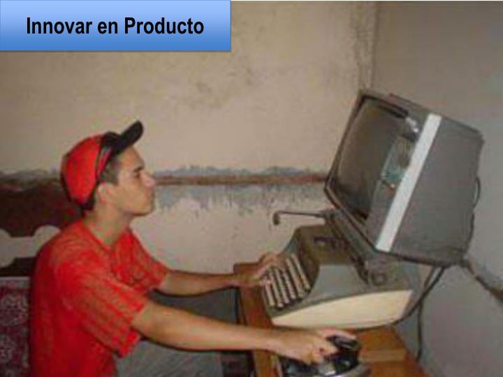 Innovar en Producto