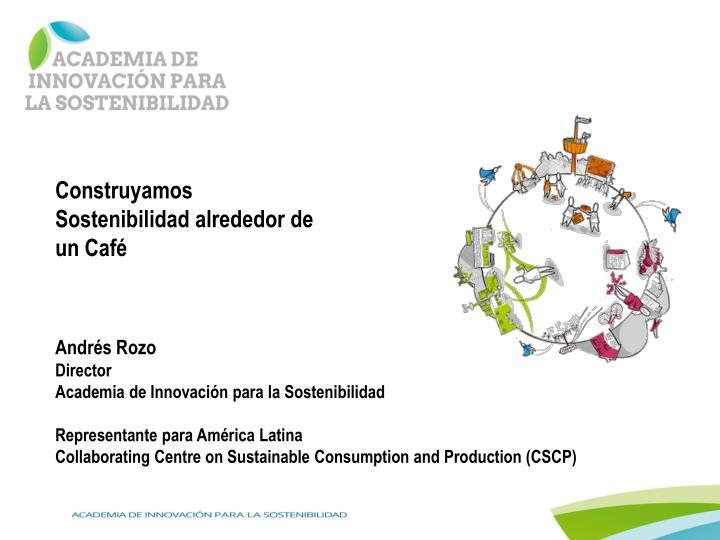 Construyamos Sostenibilidad alrededor de un Café
