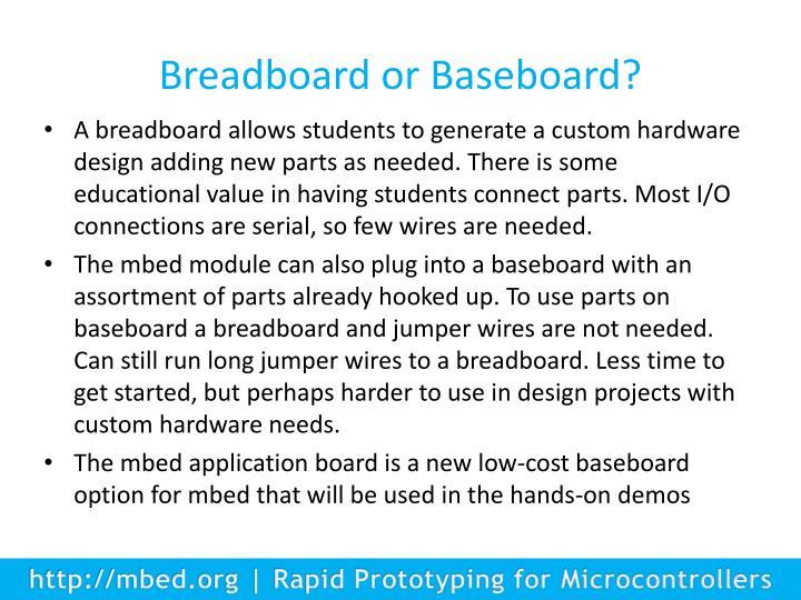 Breadboard or Baseboard?