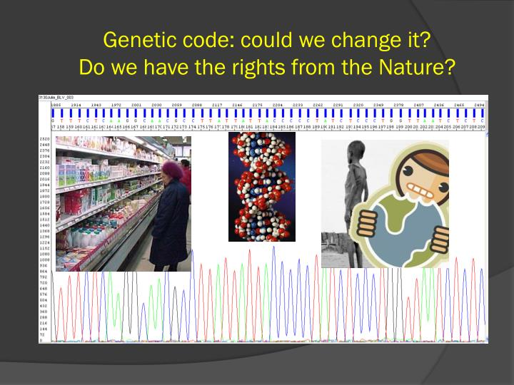 Genetic code: could we change it?