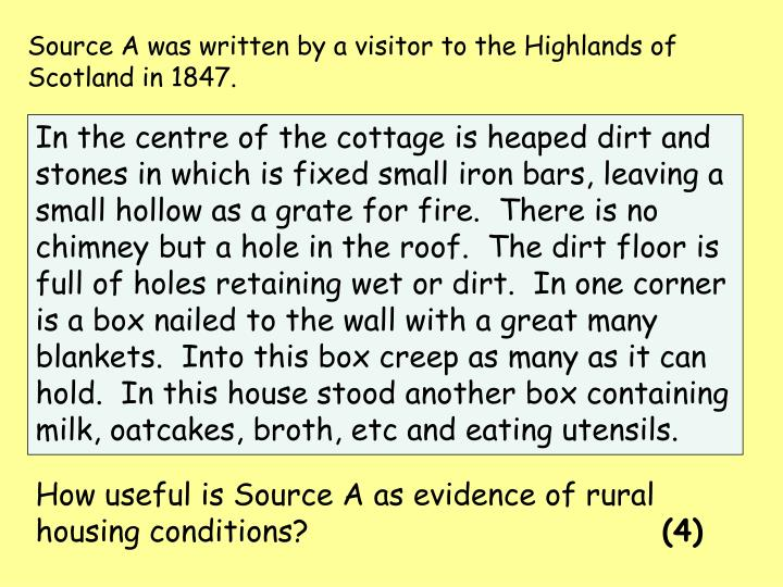 Source A was written by a visitor to the Highlands of Scotland in 1847.