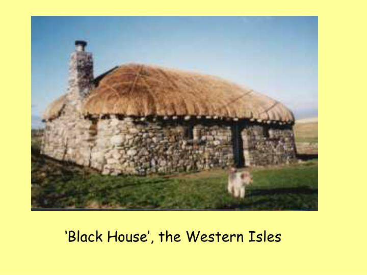 'Black House', the Western Isles