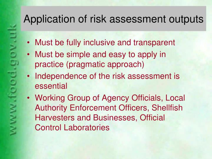 Application of risk assessment outputs