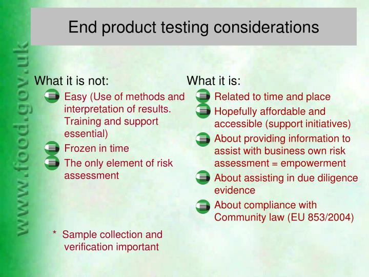 End product testing considerations
