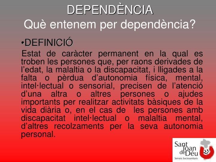 DEPENDÈNCIA