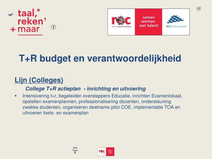 T+R budget en verantwoordelijkheid