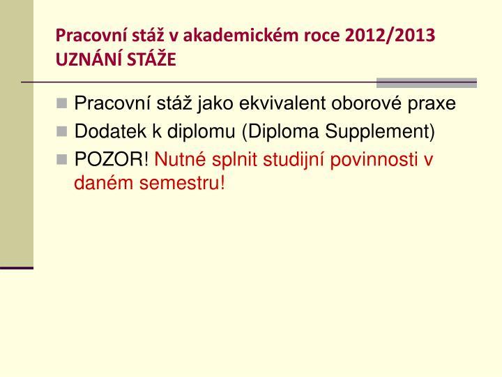 Pracovní stáž v akademickém roce 2012/2013