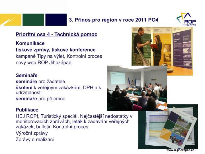 3. Přínos pro region v roce 2011 PO4