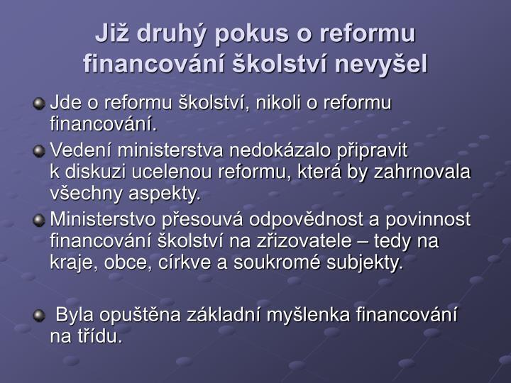 Ji druh pokus o reformu financovn kolstv nevyel