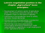 latvia s negotiation position in the chapter agriculture basic principles