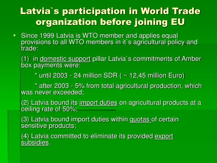 Latvia`s participation in World Trade organization before joining EU