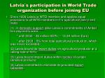 latvia s participation in world trade organization before joining eu