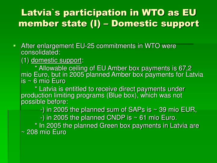 Latvia`s participation in WTO as EU member state (I) – Domestic support