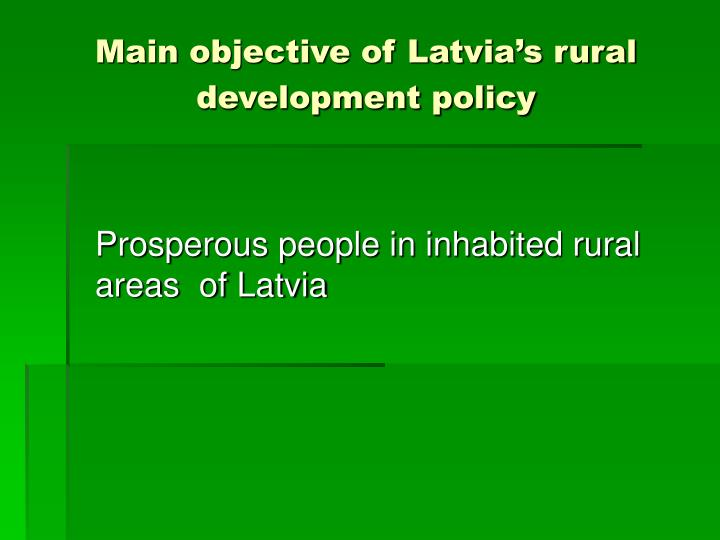 Main objective of Latvia's rural development policy