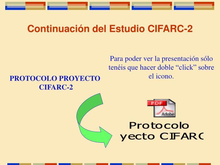 Continuación del Estudio CIFARC-2