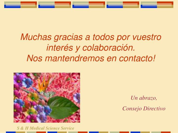 Muchas gracias a todos por vuestro interés y colaboración.