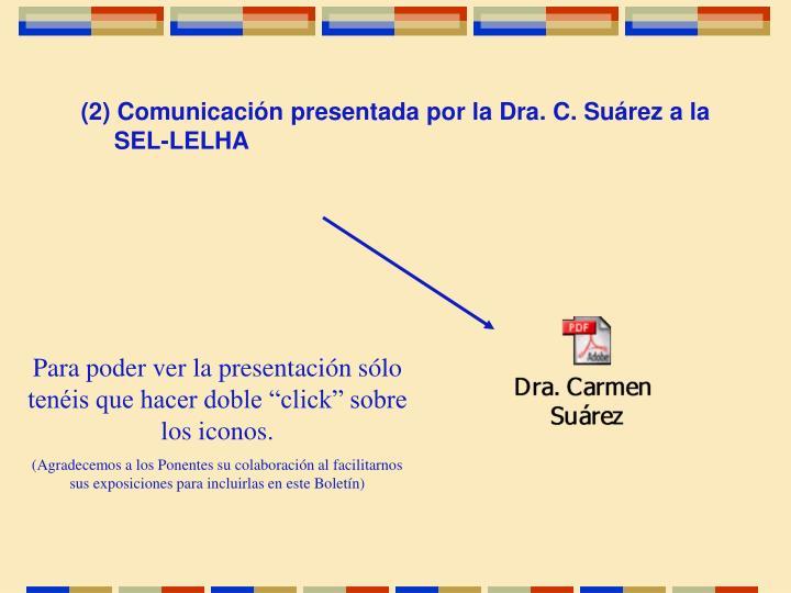 (2) Comunicación presentada por la Dra. C. Suárez a la