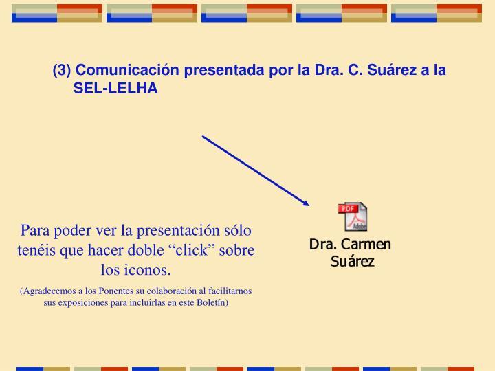 (3) Comunicación presentada por la Dra. C. Suárez a la
