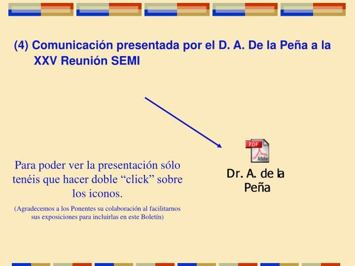 (4) Comunicación presentada por el D. A. De la Peña a la