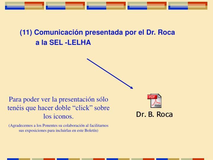 (11) Comunicación presentada por el Dr. Roca