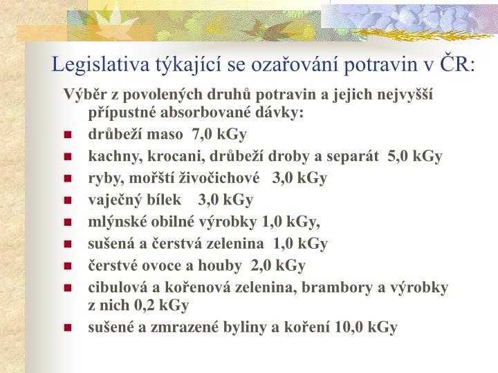 Legislativa týkající se ozařování potravin vČR: