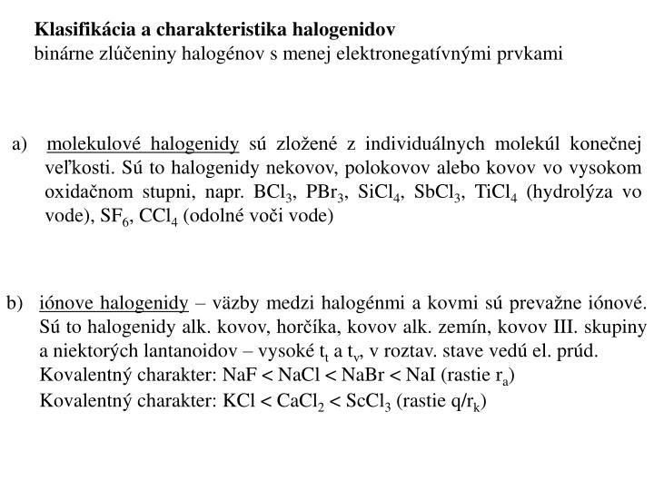 Klasifikácia a charakteristika halogenidov