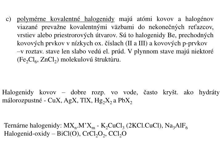 polymérne kovalentné halogenidy