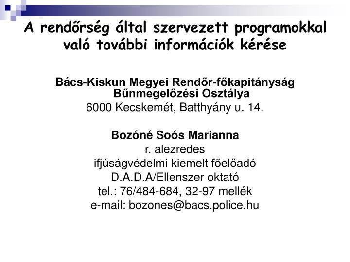 A rendőrség által szervezett programokkal való további információk kérése