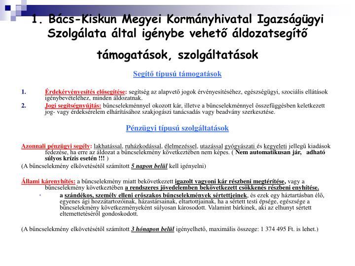 1. Bács-Kiskun Megyei Kormányhivatal Igazságügyi Szolgálata által igénybe vehető áldozatsegítő támogatások, szolgáltatások
