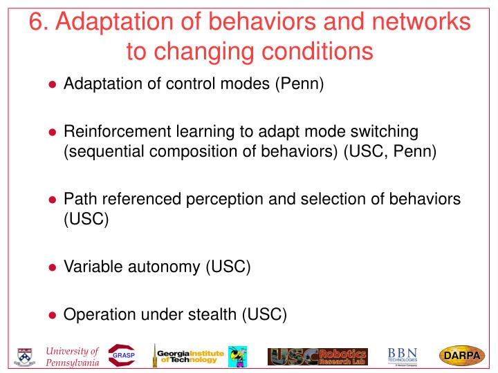 6. Adaptation of behaviors and networks to changing conditions