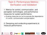 task 5 performance metrics verification and validation